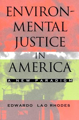 Environmental Justice in America: A New Paradigm, Rhodes, Edwardo Lao