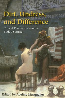Image for Dirt, Undress, and Difference: Critical Perspectives on the Body's Surface