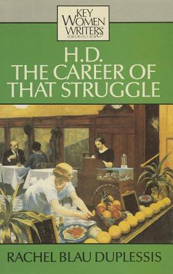 Image for H. D.: The Career of That Struggle (Key Women Writers)