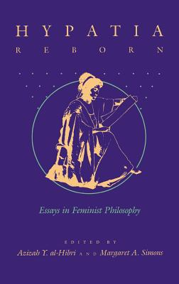 Image for Hypatia Reborn: Essays in Feminist Philosophy