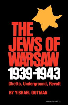 Image for Jews of Warsaw, 1939-1943: Ghetto, Underground, Revolt, The