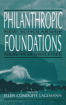 Image for Philanthropic Foundations : New Scholarship, New Possibilities (Philanthropic Studies)