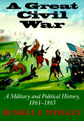 "Image for ""A Great Civil War: A Military and Political History, 1861-1865"""