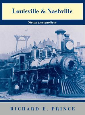 Image for Louisville & Nashville Steam Locomotives, 1968 Revised Edition