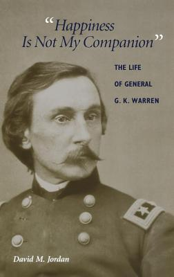"Image for ""Happiness Is Not My Companion"": The Life of General G. K. Warren"