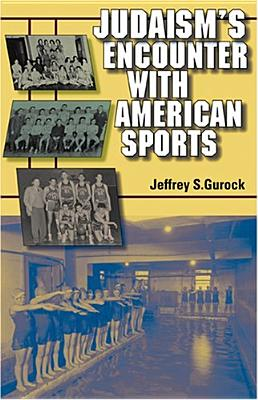 Image for Judaism's Encounter with American Sports (The Modern Jewish Experience)