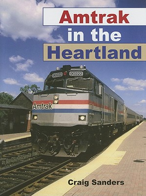 Image for Amtrak in the Heartland (Railroads Past and Present)