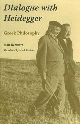 Image for Dialogue with Heidegger: Greek Philosophy (Studies in Continental Thought)