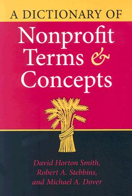Image for A Dictionary of Nonprofit Terms and Concepts (Philanthropic and Nonprofit Studies)