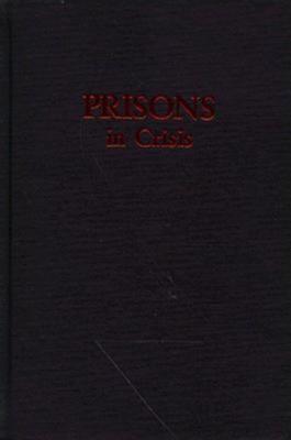 Prisons in Crisis, Selke, William L