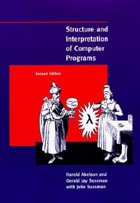 Image for STRUCTURE AND INTERPRETATION OF COMPUTER PROGRAMS : SECOND EDITION