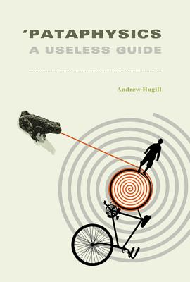 Image for Pataphysics A Useless Guide