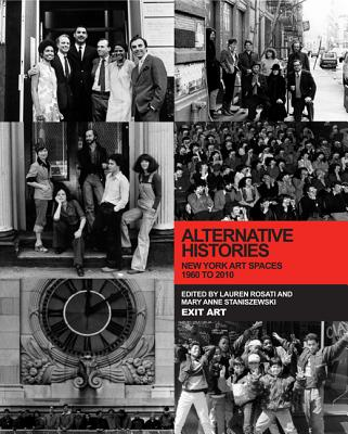 Image for Alternative Histories: New York Art Spaces, 1960-2010 (The MIT Press)