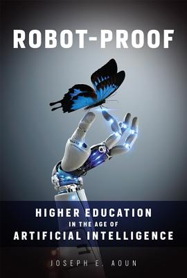 Image for Robot-Proof: Higher Education in the Age of Artificial Intelligence