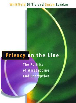 Image for Privacy on the Line: The Politics of Wiretapping and Encryption