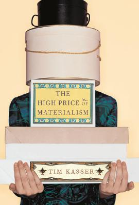 The  High Price of Materialism, Kasser, Tim