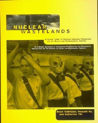 Image for Nuclear Wastelands: A Global Guide to Nuclear Weapons Production and Its Health and Environmental Effects