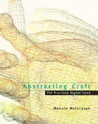 Image for Abstracting Craft: The Practiced Digital Hand