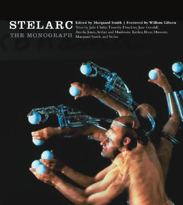 Image for Stelarc: The Monograph (Electronic Culture: History, Theory, and Practice)