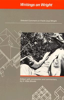 Image for Writings on Wright: Selected Comment on Frank Lloyd Wright