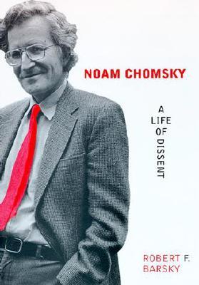 Noam Chomsky: A Life of Dissent, Barsky, Robert F