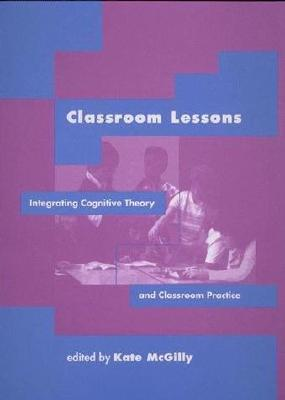 Image for Classroom Lessons: Integrating Cognitive Theory and Classroom Practice