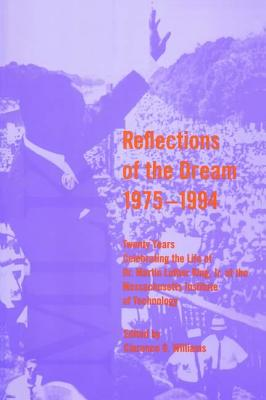 Image for Reflections of the Dream, 1975--1994: Twenty-One Years Celebrating the Life of Dr. Martin Luther King, Jr. at the Massachusetts Institute of Technology (MIT Press)