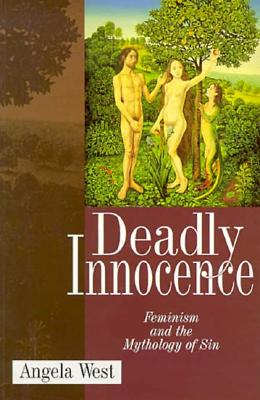 Image for Deadly Innocence: Feminism and the Mythology of Sin