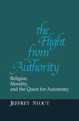 Image for Flight from Authority: Religion, Morality, and the Quest for Autonomy (REVISIONS)