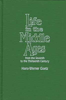 Image for Life in the Middle Ages: From the Seventh (7th) to the Thirteenth (13th) Century