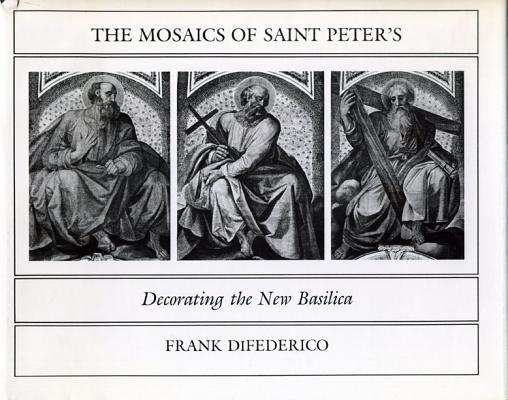 Image for The Mosaics of Saint Peter's: Decorating the New Basilica
