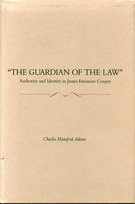 Image for Guardian of the Law: Authority and Identity in James Fenimore Cooper
