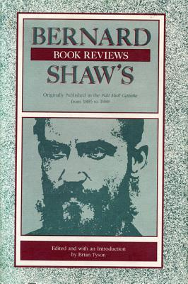 Image for Bernard Shaw's Book Reviews, Vol. 1: Originally Published in the Pall Mall Gazette from 1885 to 1888