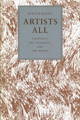 Image for Artists All: Creativity, the University, and the World