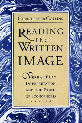 Image for Reading the Written Image: Verbal Play, Interpretation, and the Roots of Iconophobia