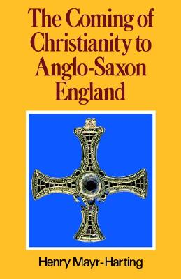 Image for The Coming of Christianity to Anglo-Saxon England