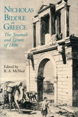 Image for Nicholas Biddle in Greece: The Journals and Letters of 1806