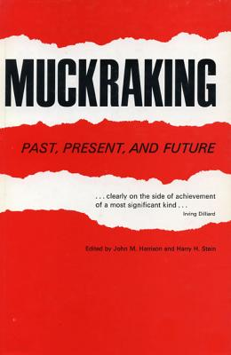 Image for Muckraking: Past, Present and Future