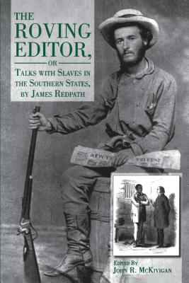 Image for The Roving Editor: Or Talks with Slaves in the Southern States, by James Redpath