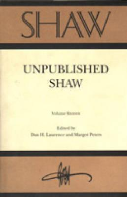 Image for Shaw Volume 16: Unpublished Shaw (Annual of Bernard Shaw Studies)