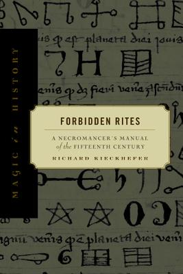 Image for Forbidden Rites: A Necromancer?s Manual of the Fifteenth Century (Magic in History)
