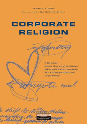 Image for Corporate Religion: Building a Strong Company Through Personality and Corporate Soul