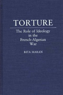 Image for Torture: The Role of Ideology in the French-Algerian War