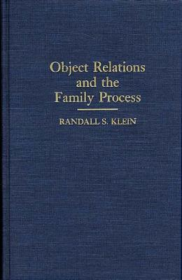 Object Relations and the Family Process:, Klein, Randall