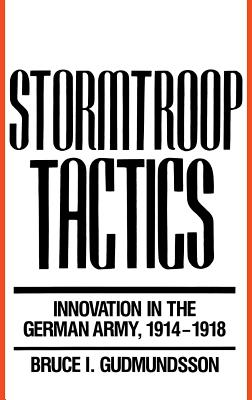 Image for Stormtroop Tactics: Innovation in the German Army, 1914-1918