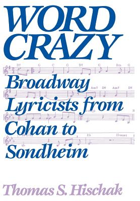 Image for Word Crazy: Broadway Lyricists from Cohan to Sondheim
