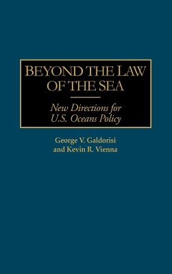 Image for Beyond the Law of the Sea: New Directions for U.S. Oceans Policy