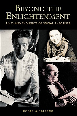 Image for Beyond the Enlightenment: Lives and Thoughts of Social Theorists