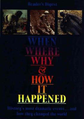 Image for When, Where, Why, and How It Happened (Readers Digest)
