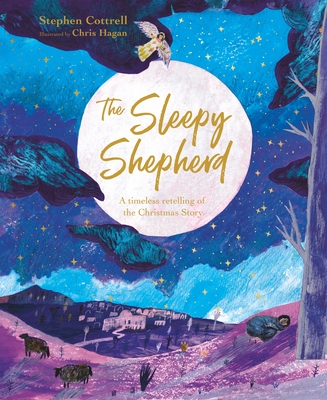 Image for The Sleepy Shepherd: A Timeless Retelling of the Christmas Story